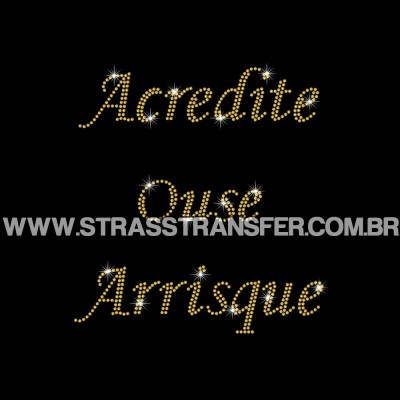 Acredite Ouse Arrisque - Ref: 2686