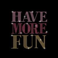 Have More Fun - Ref: 2917
