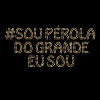 # Sou Pérola Do Grande Eu Sou - Ref: 3823